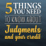 5 Things You Need to Know about Judgments and Your Credit
